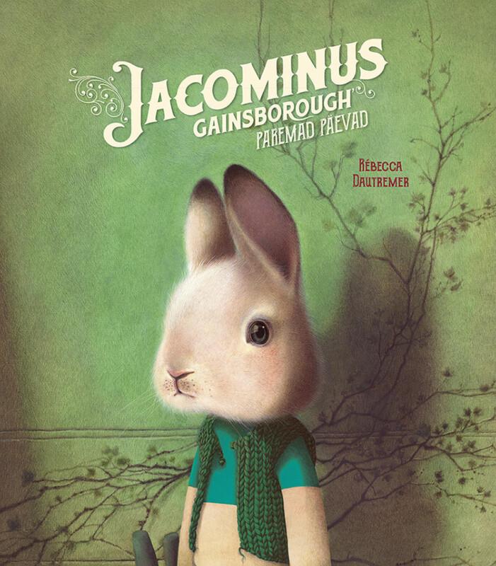 "Rebecca Dautremer ""Jacominus Gainsborough' paremad päevad"" (kaas)"